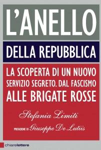 """La copertina del libro """"L'anello della Repubblica"""" di Stefania Limiti (Chiarelettere)"""