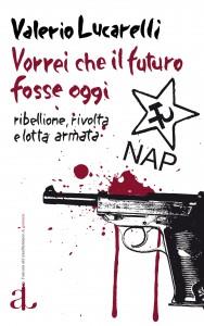 """La copertina del libro """"Vorrei che il futuro fosse oggi"""" di Valerio Lucarelli"""