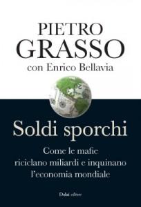 """La copertina del libro """"Soldi sporchi"""" di Pietro Grasso ed Enrico Bellavia (Dalai Editore)"""
