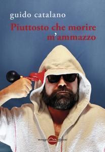 """Guido Catalano, """"Piuttosto che morire m'ammazzo"""""""