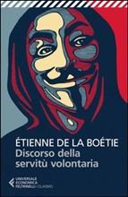 Étienne de La Boétie - Discorsi sulla servitù volontaria - Universale Feltrinelli