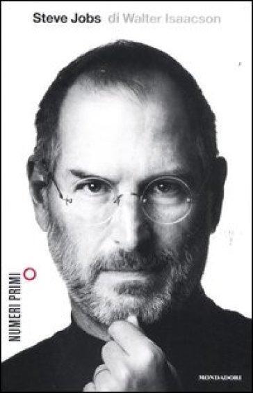 6b909f25a84 Le biografie di Steve Jobs, fondatore della Apple e guru dell'informatica,  sono ormai un genere letterario a sé, oscillante fra l'epica e il gossip.