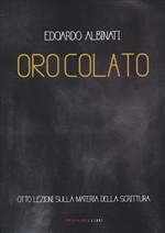 Oro colato - Edoardo Albinati